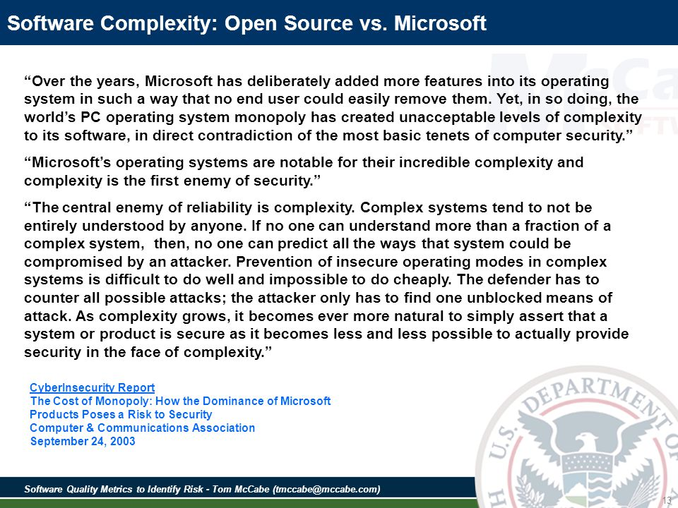 Software Quality Metrics to Identify Risk - Tom McCabe (tmccabe@mccabe.com) 13 Software Complexity: Open Source vs.