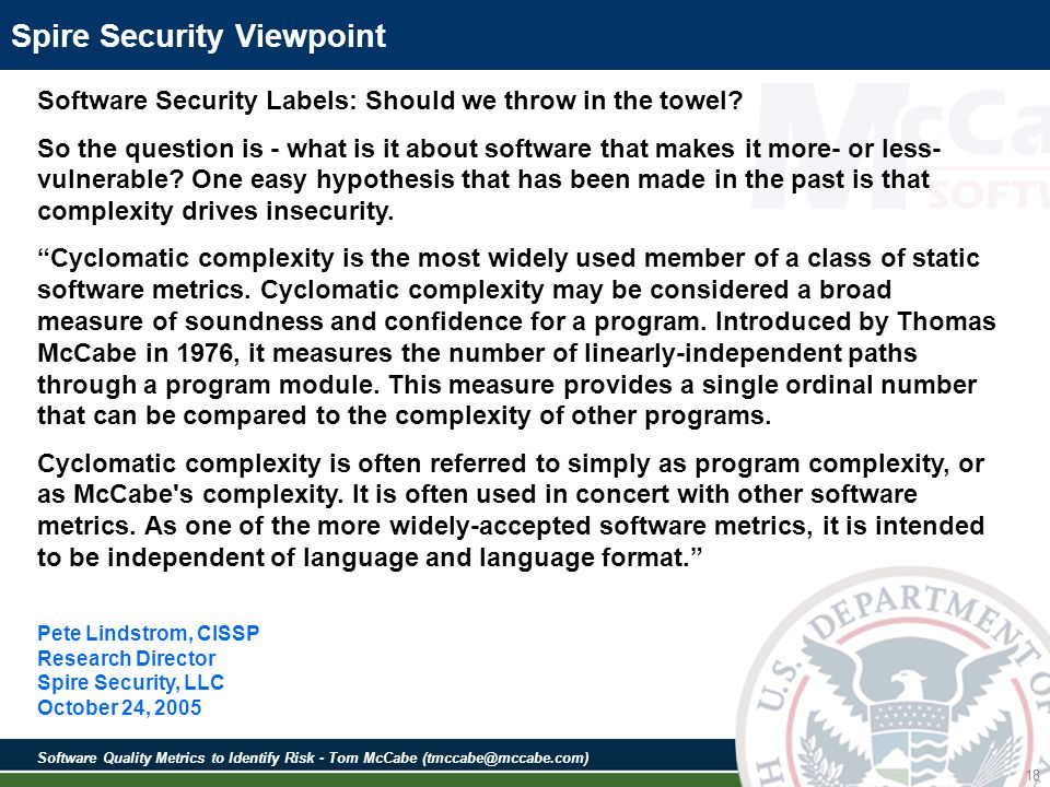 Software Quality Metrics to Identify Risk - Tom McCabe (tmccabe@mccabe.com) 18 Spire Security Viewpoint Software Security Labels: Should we throw in the towel.