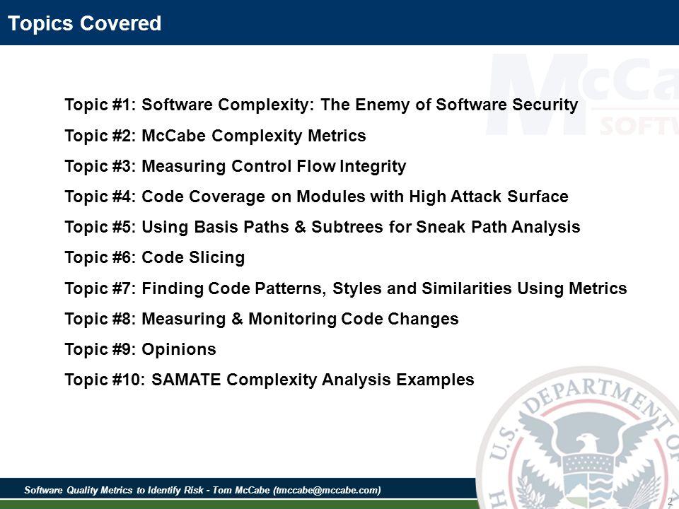 Software Quality Metrics to Identify Risk - Tom McCabe (tmccabe@mccabe.com) 83 SAMATE Source Code Examples