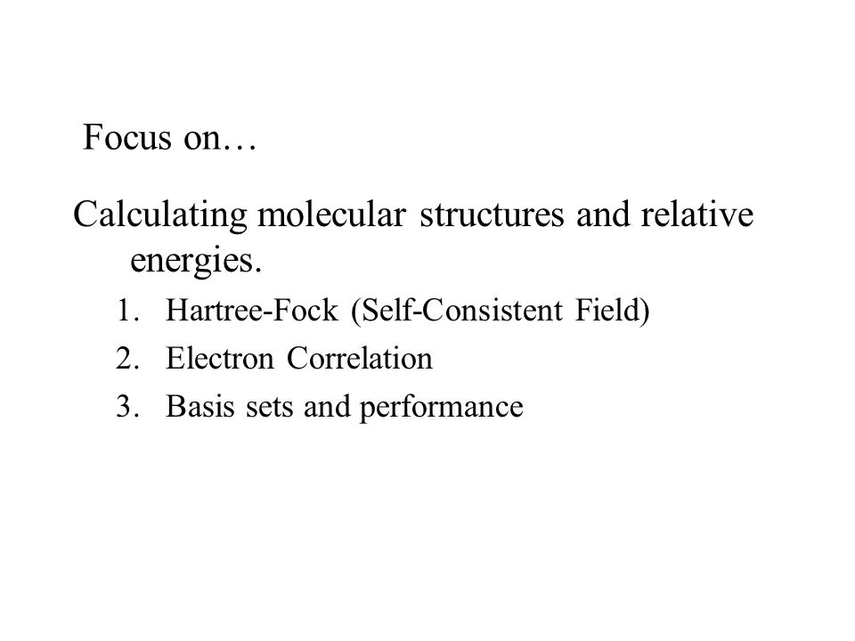 Focus on… Calculating molecular structures and relative energies.