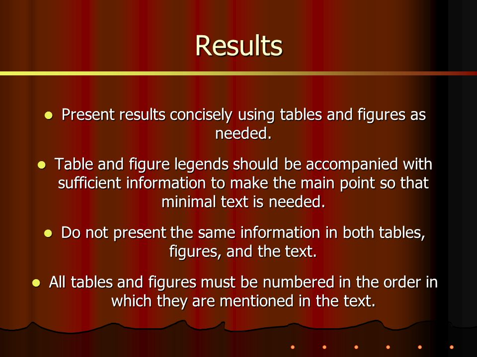 Results Present results concisely using tables and figures as needed. Present results concisely using tables and figures as needed. Table and figure l