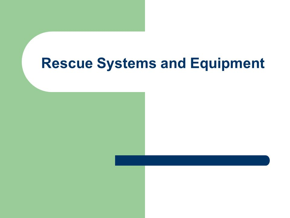 Rescue Systems and Equipment