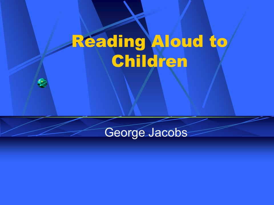 Reading Aloud to Children George Jacobs