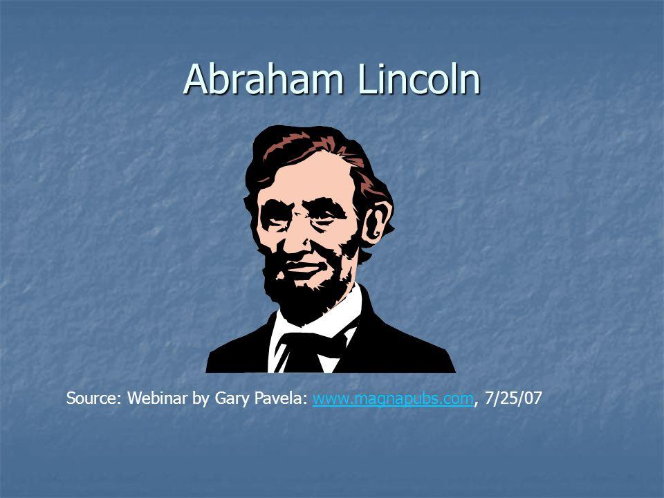 Abraham Lincoln Source: Webinar by Gary Pavela: www.magnapubs.com, 7/25/07www.magnapubs.com