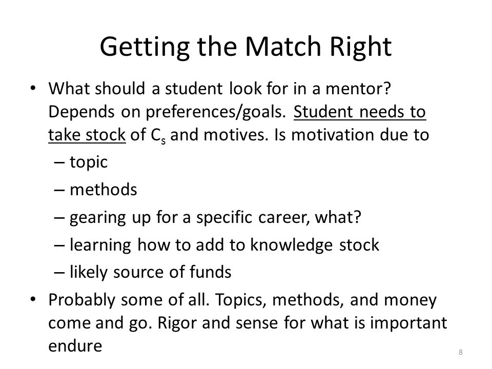 Getting the Match Right What should a student look for in a mentor.