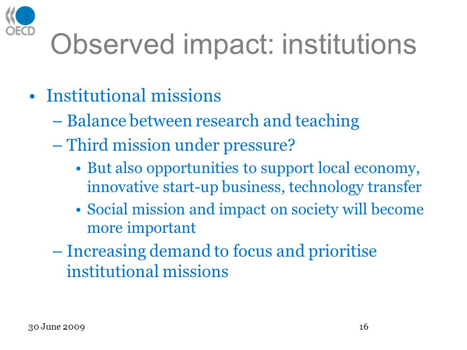 Observed impact: institutions Institutional missions –Balance between research and teaching –Third mission under pressure.