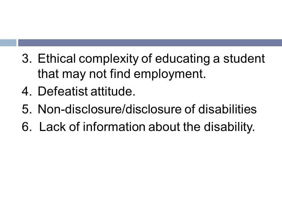 3.Ethical complexity of educating a student that may not find employment.