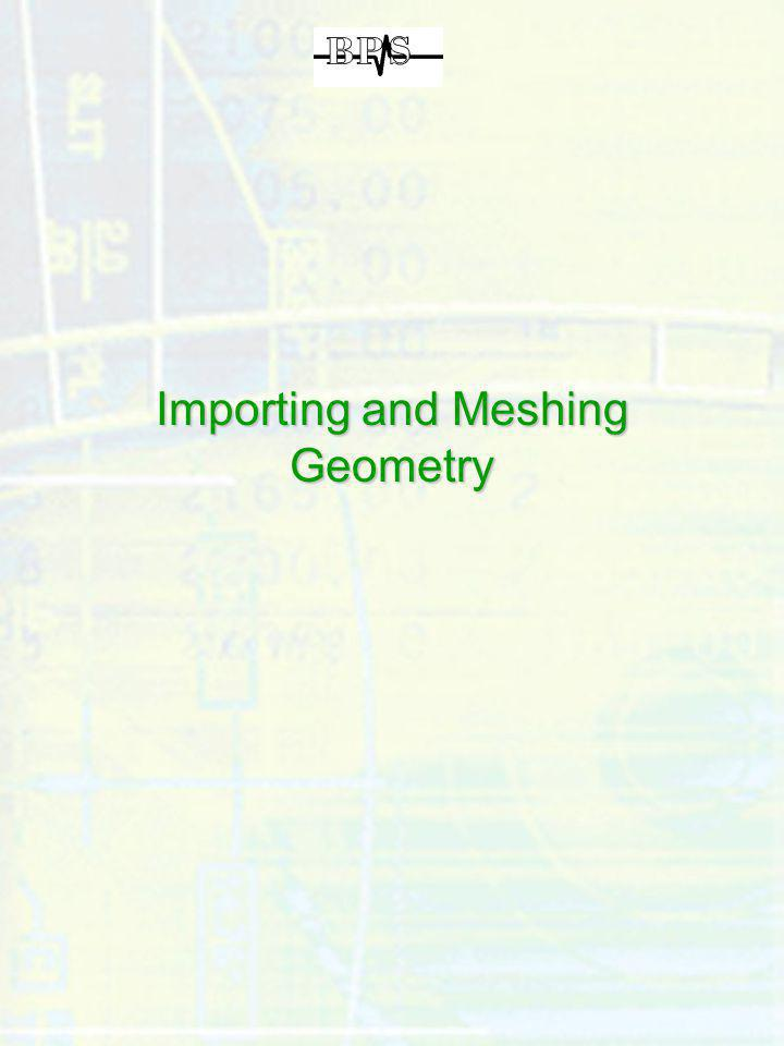 Importing and Meshing Geometry