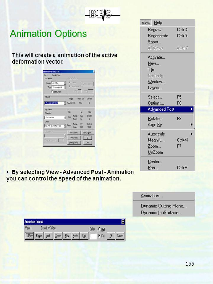 166 Animation Options By selecting View - Advanced Post - Animation you can control the speed of the animation. This will create a animation of the ac