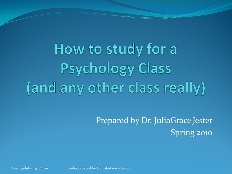 Prepared by Dr. JuliaGrace Jester Spring 2010 Last updated 3/13/2010Slides created by Dr. JuliaGrace Jester