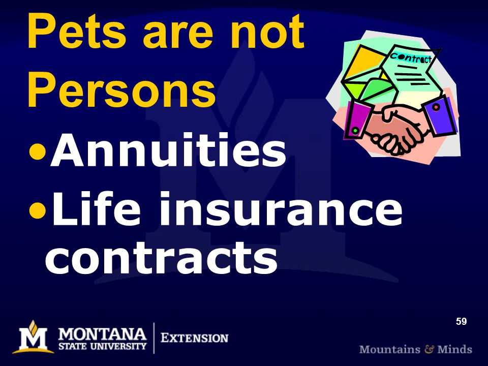 59 Pets are not Persons Annuities Life insurance contracts