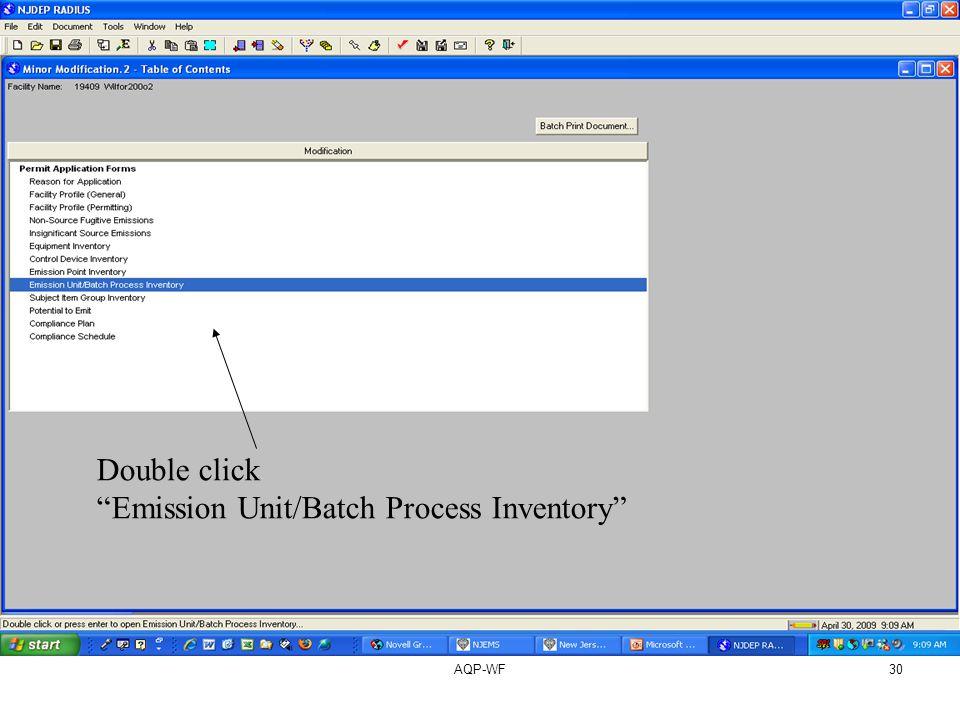 AQP-WF30 Double click Emission Unit/Batch Process Inventory