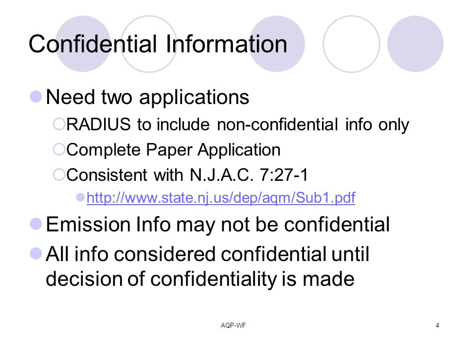 AQP-WF4 Confidential Information Need two applications RADIUS to include non-confidential info only Complete Paper Application Consistent with N.J.A.C.