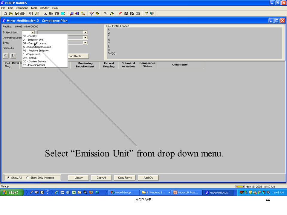 AQP-WF44 Select Emission Unit from drop down menu.