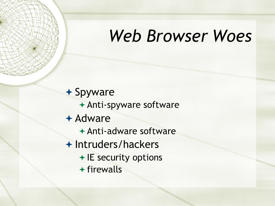 Okay, enough about SPAM What about SPYWARE and other web browser evils?