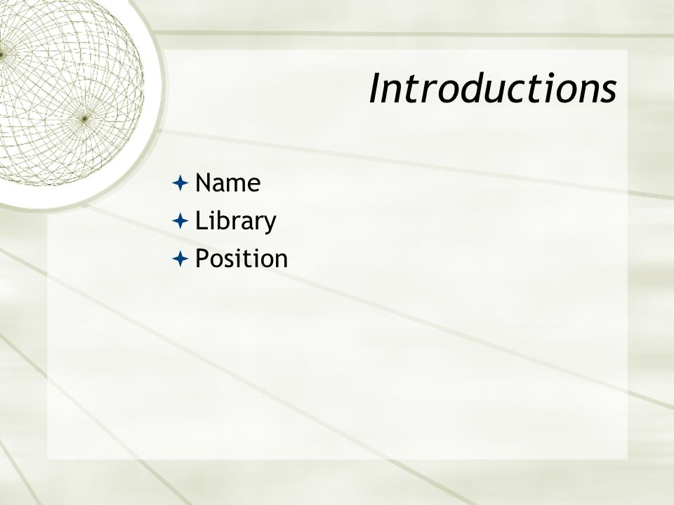 Introductions Name Library Position