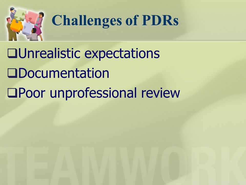 Challenges of PDRs Unrealistic expectations Documentation Poor unprofessional review