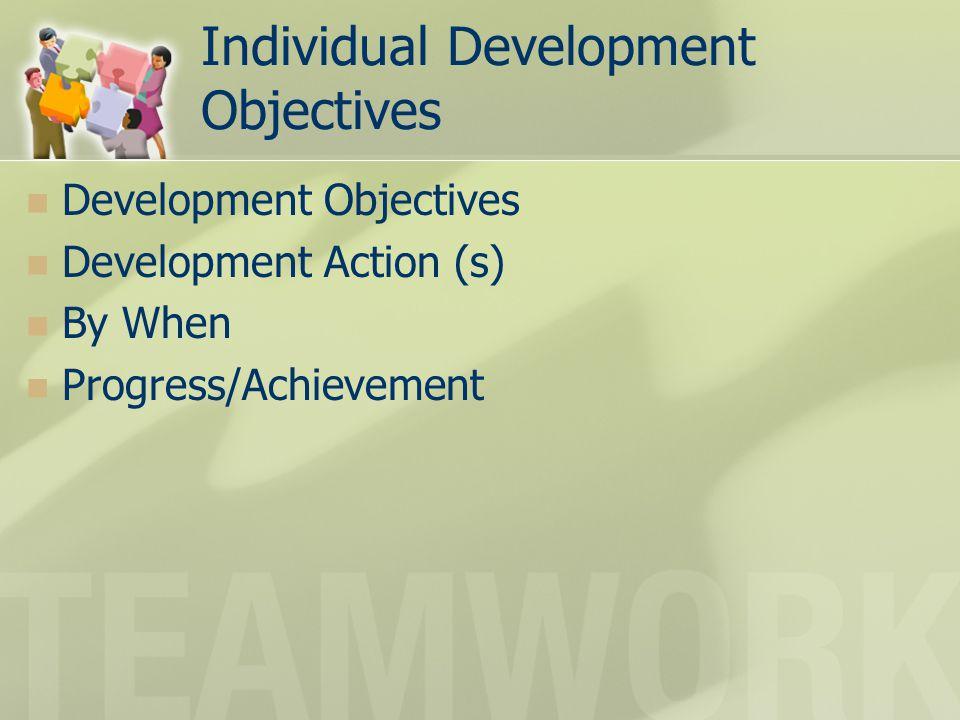 Individual Development Objectives Development Objectives Development Action (s) By When Progress/Achievement