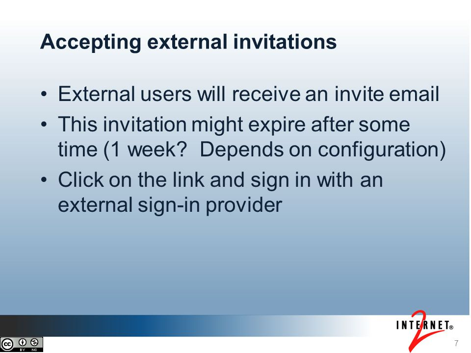 7 Accepting external invitations External users will receive an invite email This invitation might expire after some time (1 week? Depends on configur