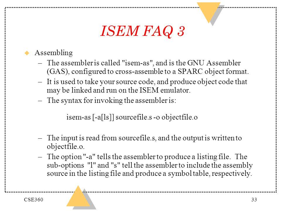 CSE36033 ISEM FAQ 3 u Assembling –The assembler is called