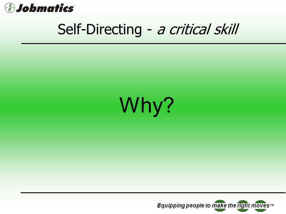 Self-Directing - a critical skill Why?