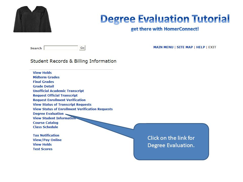 Click on the link for Degree Evaluation.