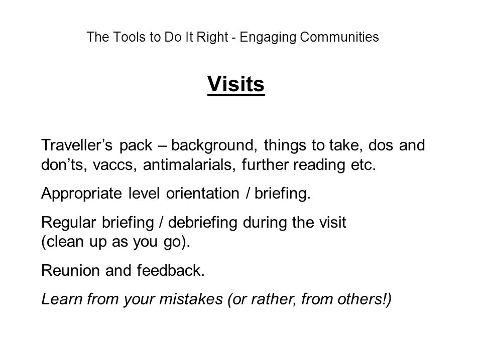 The Tools to Do It Right - Engaging Communities Visits Travellers pack – background, things to take, dos and donts, vaccs, antimalarials, further read