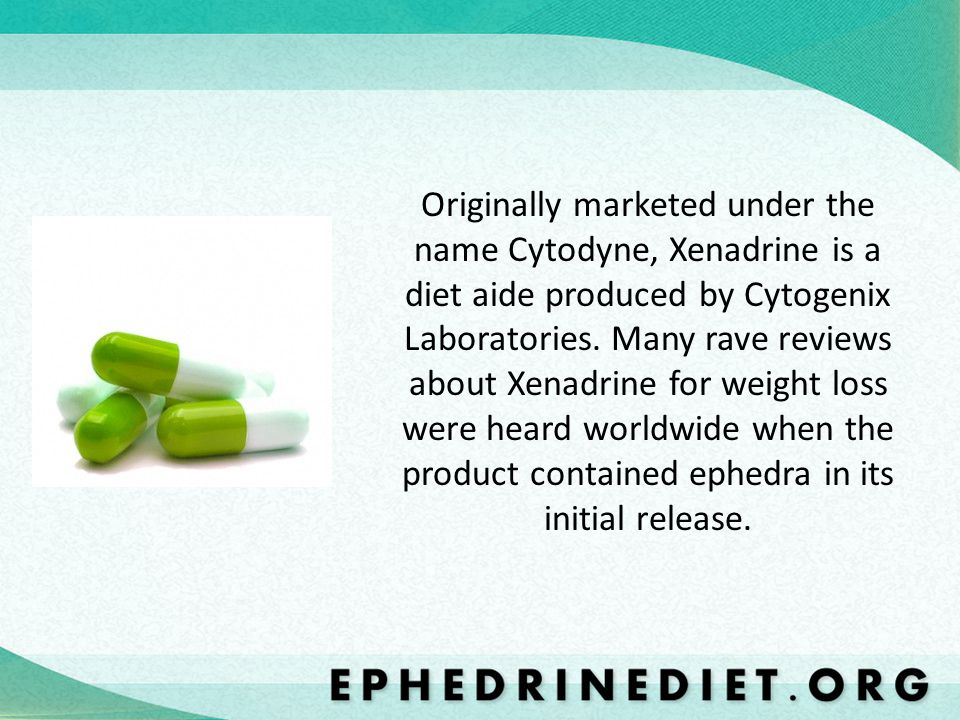 Originally marketed under the name Cytodyne, Xenadrine is a diet aide produced by Cytogenix Laboratories.