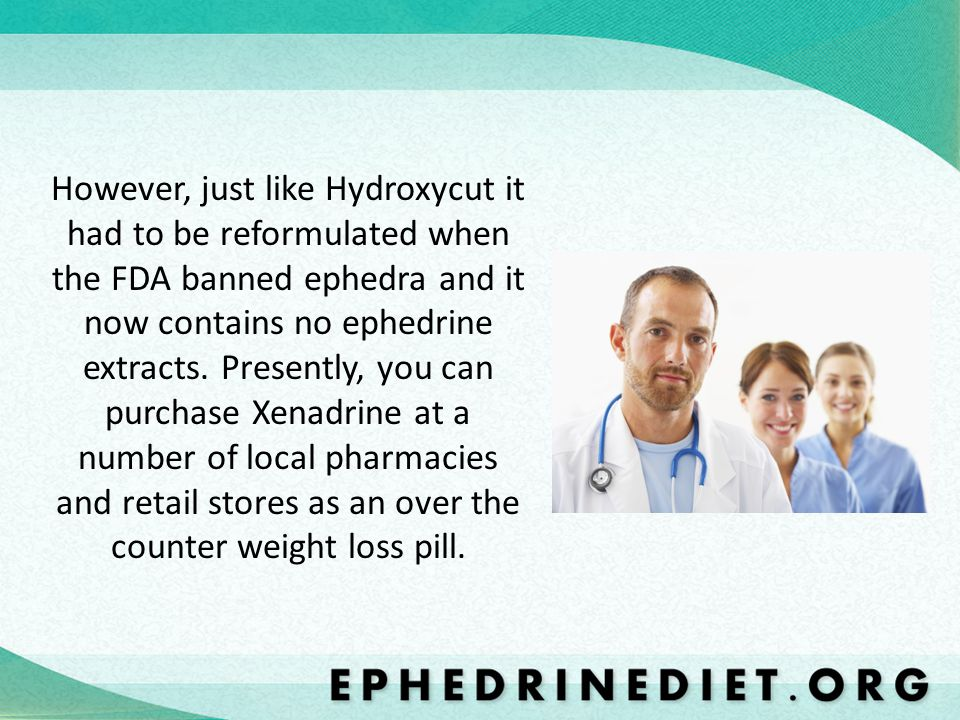 However, just like Hydroxycut it had to be reformulated when the FDA banned ephedra and it now contains no ephedrine extracts. Presently, you can purc