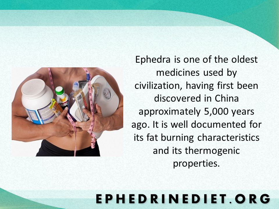 Ephedra is one of the oldest medicines used by civilization, having first been discovered in China approximately 5,000 years ago. It is well documente