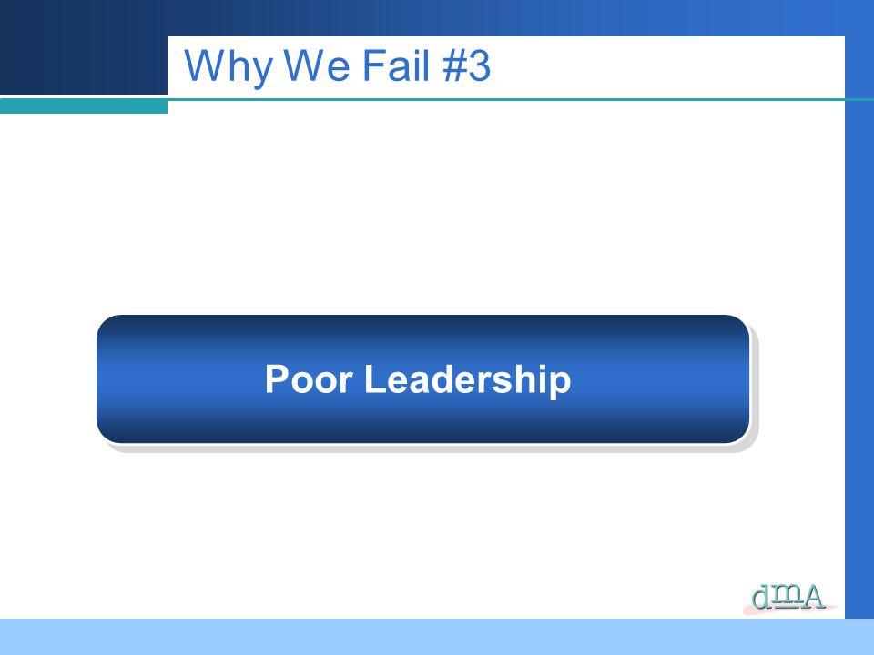 Why We Fail #3 Poor Leadership