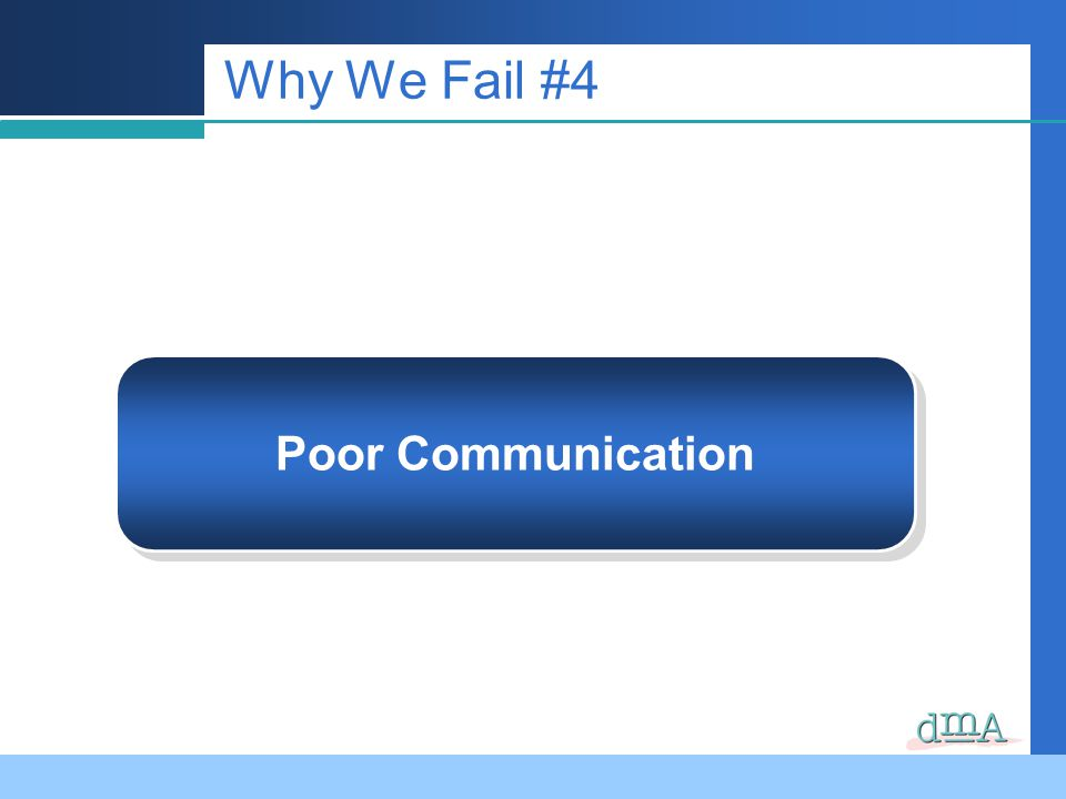 Why We Fail #4 Poor Communication