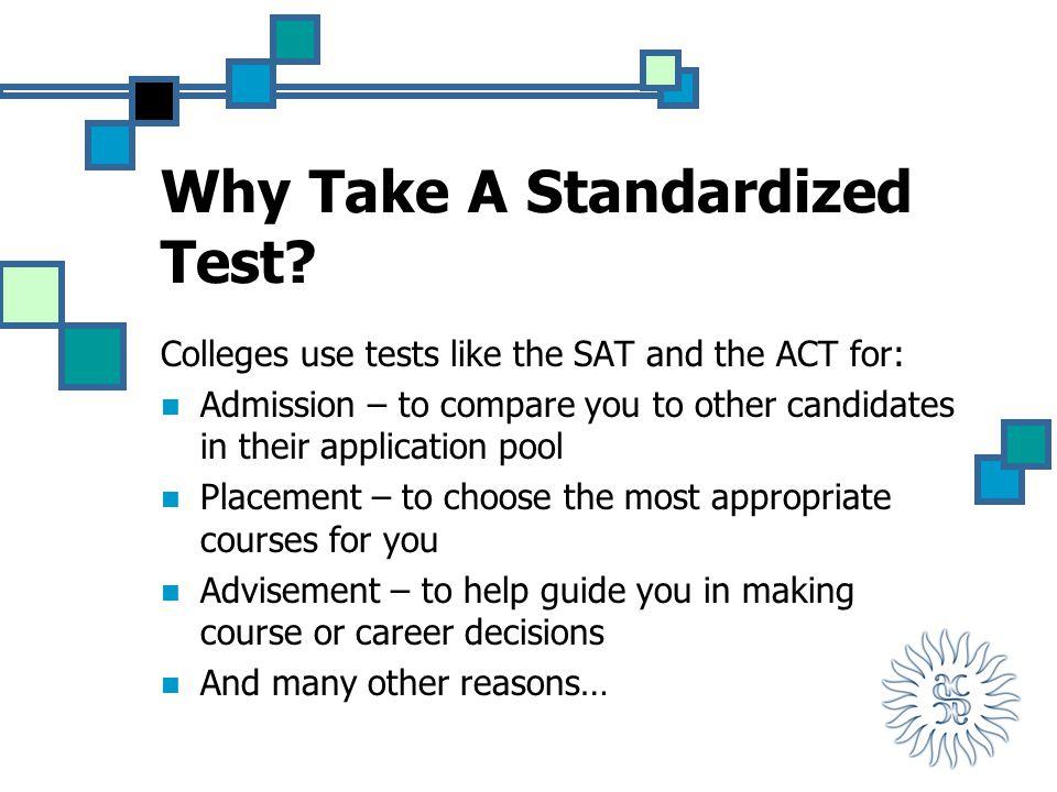 Why Take A Standardized Test.