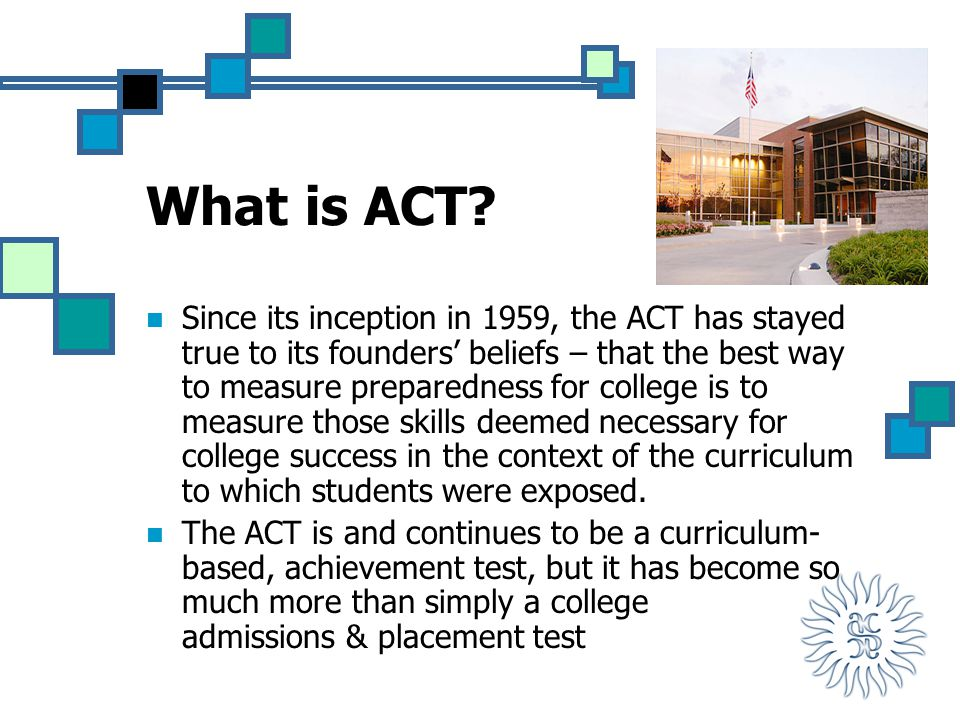 What is ACT.