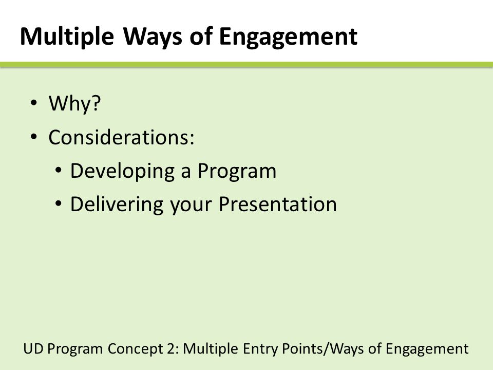 Multiple Ways of Engagement Why.