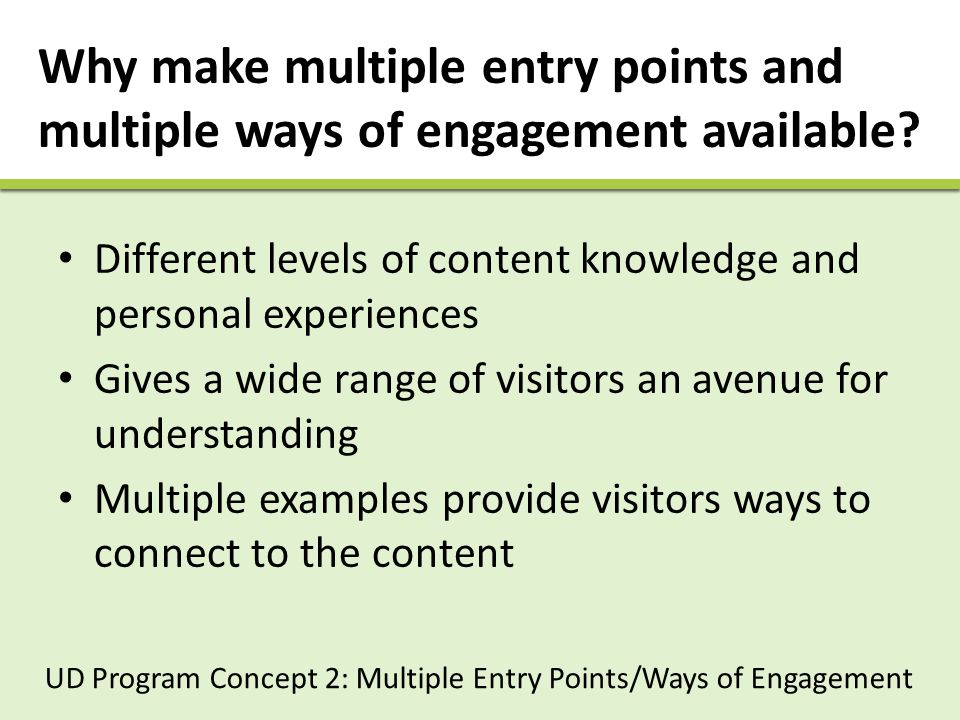 Why make multiple entry points and multiple ways of engagement available.
