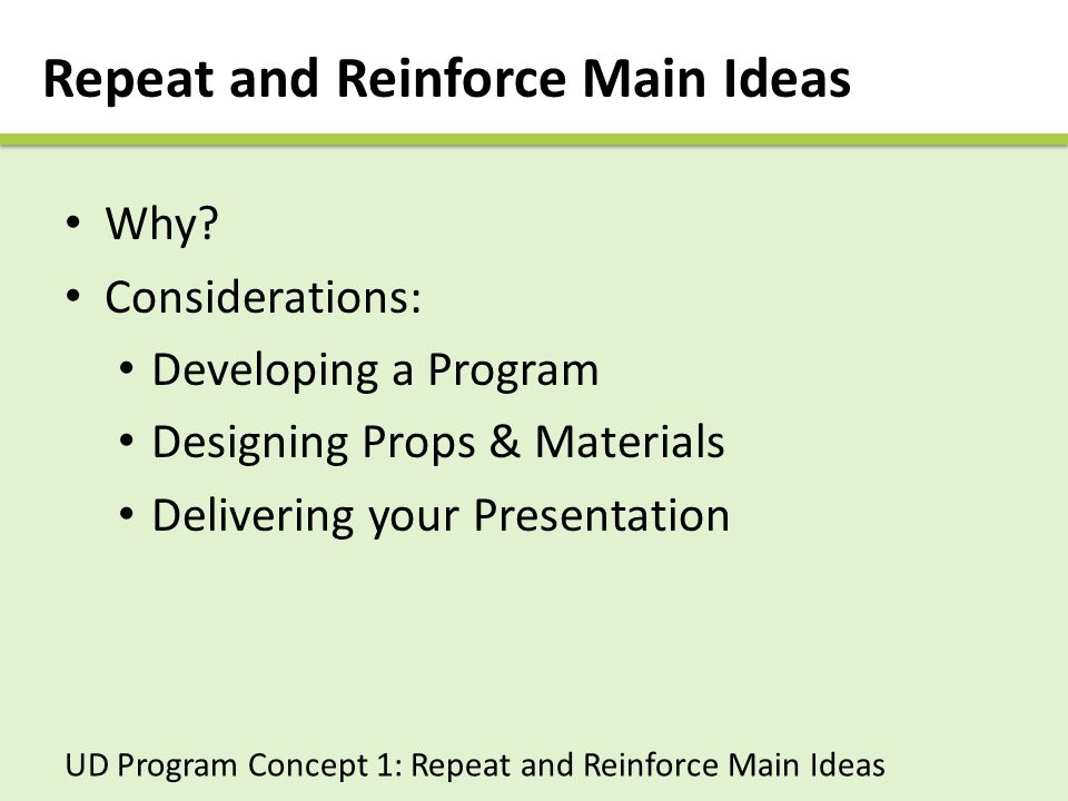 Delivering your Presentation Repeat key ideas.Use images and text for emphasis.