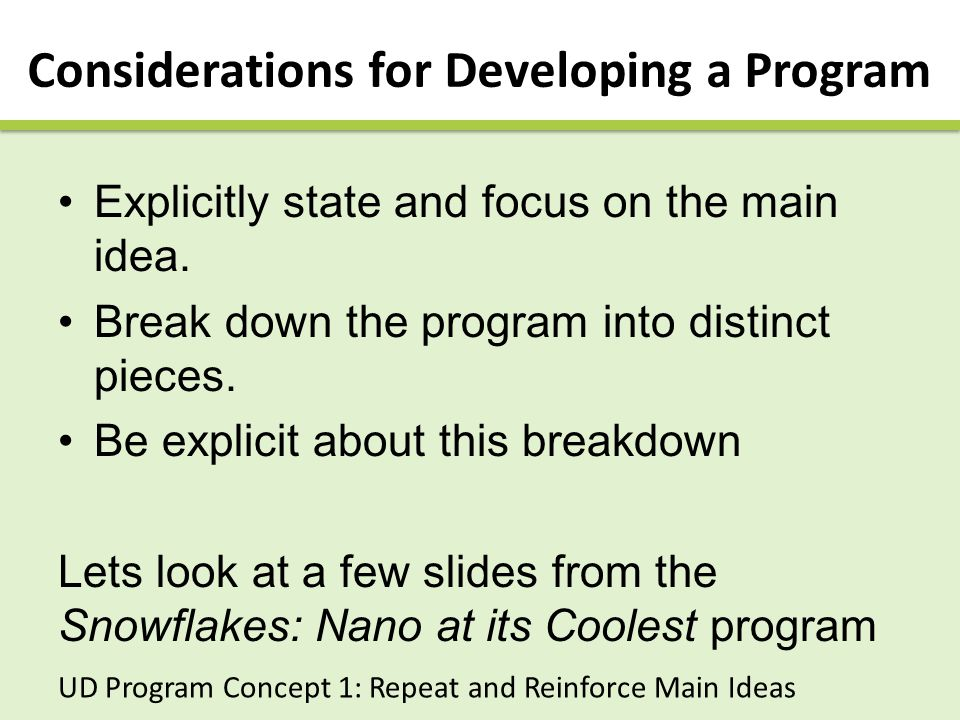 Considerations for Developing a Program Explicitly state and focus on the main idea.