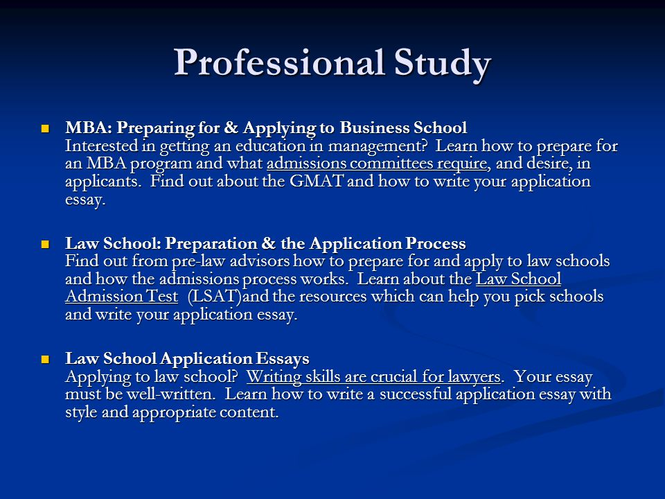 Professional Study MBA: Preparing for & Applying to Business School Interested in getting an education in management.