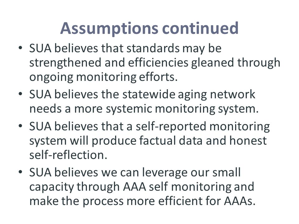 Assumptions continued SUA believes that standards may be strengthened and efficiencies gleaned through ongoing monitoring efforts. SUA believes the st