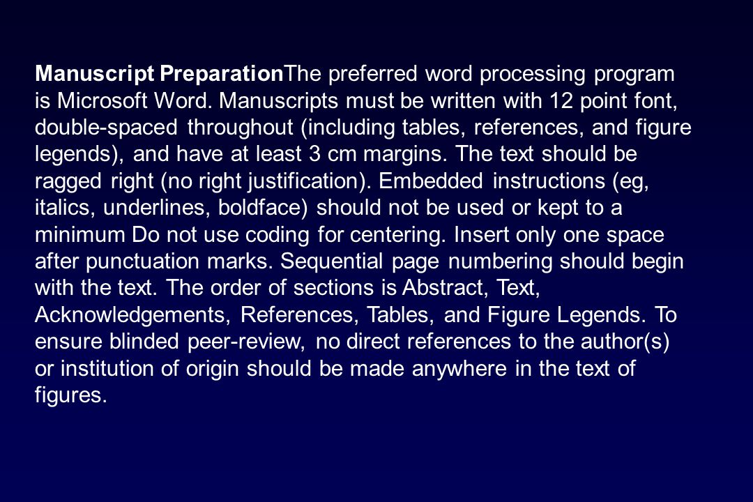 Manuscript PreparationThe preferred word processing program is Microsoft Word.