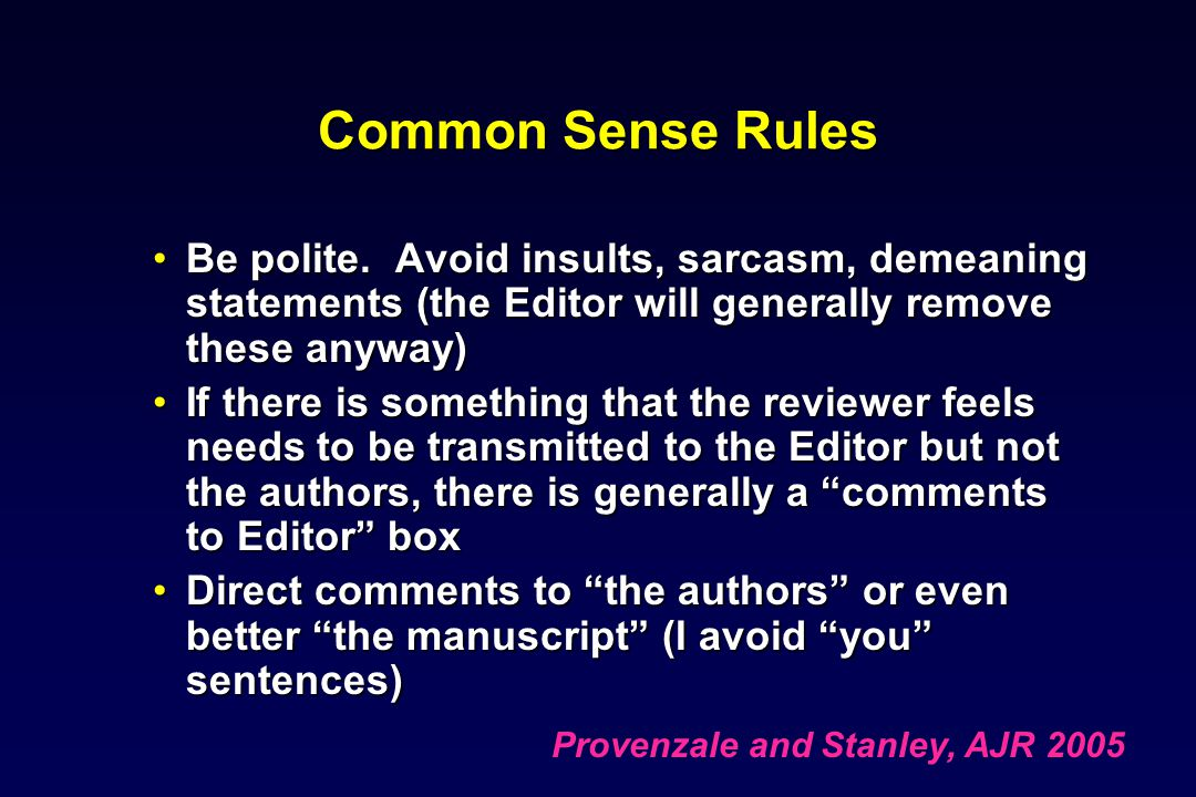 Common Sense Rules Be polite.