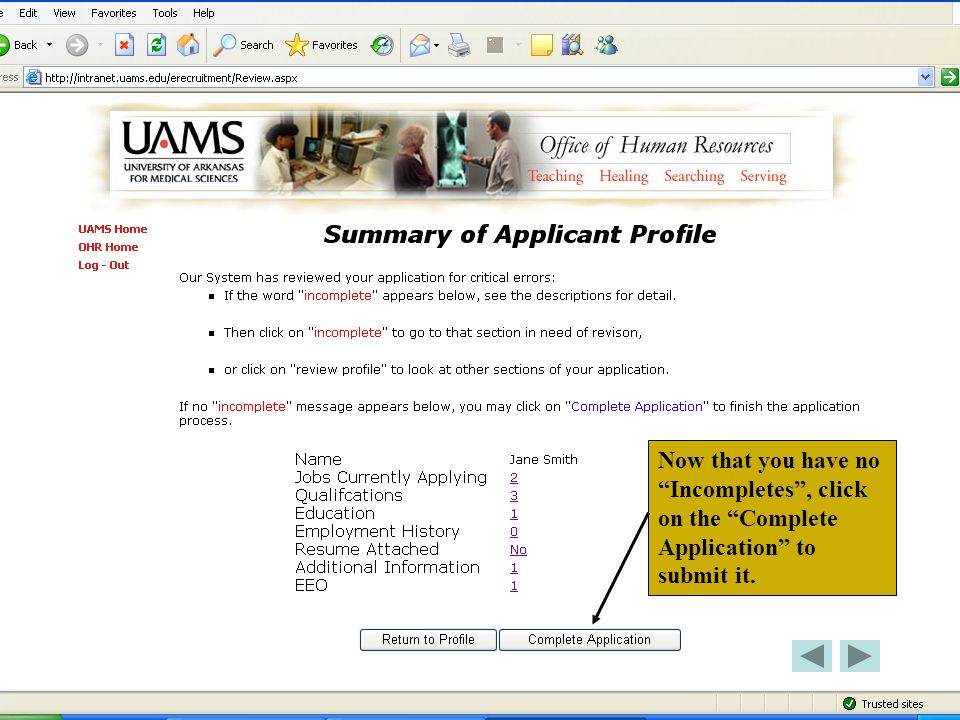 Now that you have no Incompletes, click on the Complete Application to submit it.