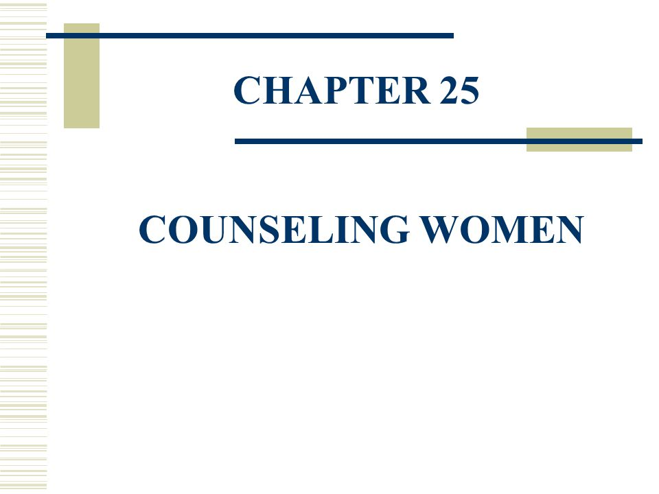 CHAPTER 25 COUNSELING WOMEN
