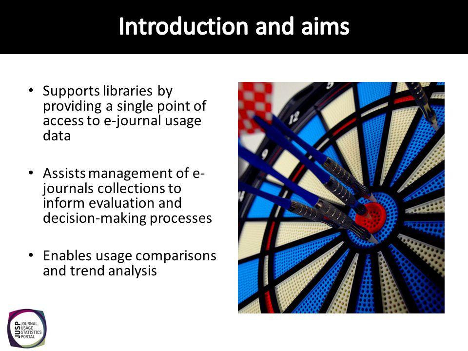 Supports libraries by providing a single point of access to e-journal usage data Assists management of e- journals collections to inform evaluation an