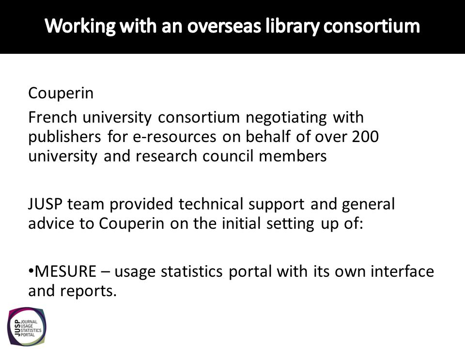 Couperin French university consortium negotiating with publishers for e-resources on behalf of over 200 university and research council members JUSP t