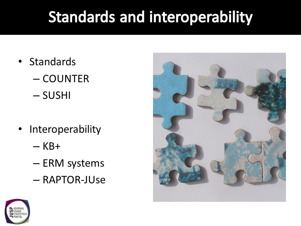 Standards – COUNTER – SUSHI Interoperability – KB+ – ERM systems – RAPTOR-JUse