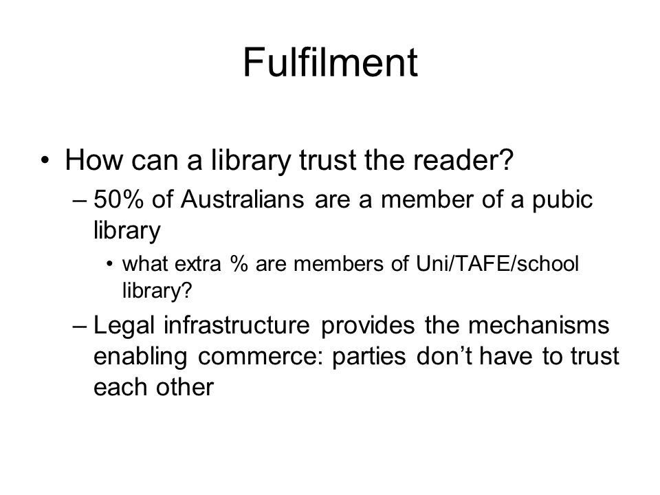 Fulfilment How can a library trust the reader.