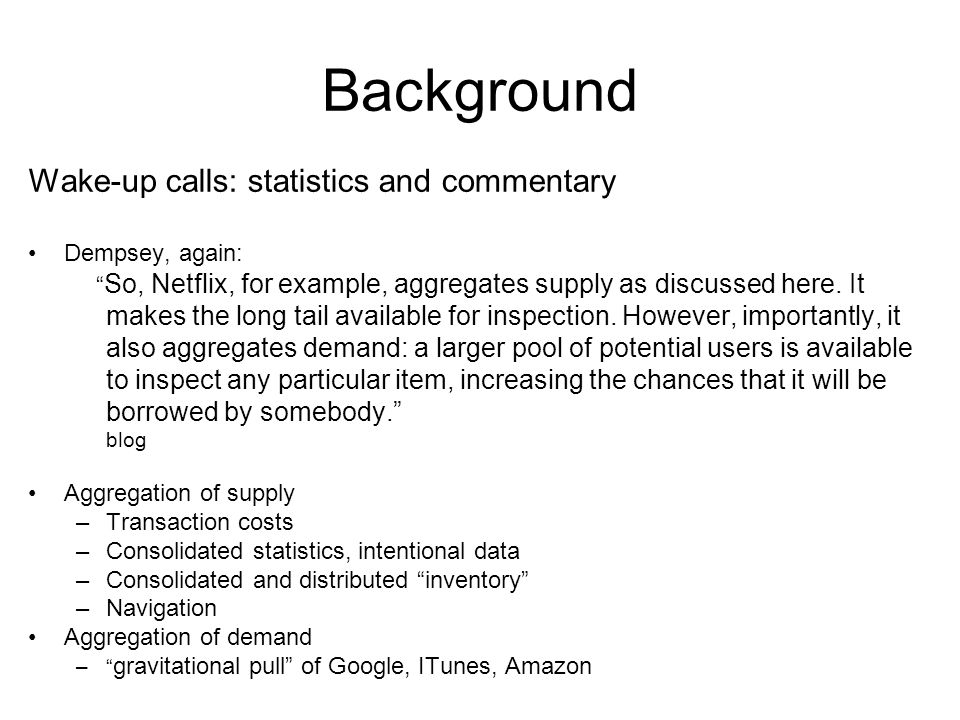 Background Wake-up calls: statistics and commentary Dempsey, again: So, Netflix, for example, aggregates supply as discussed here.