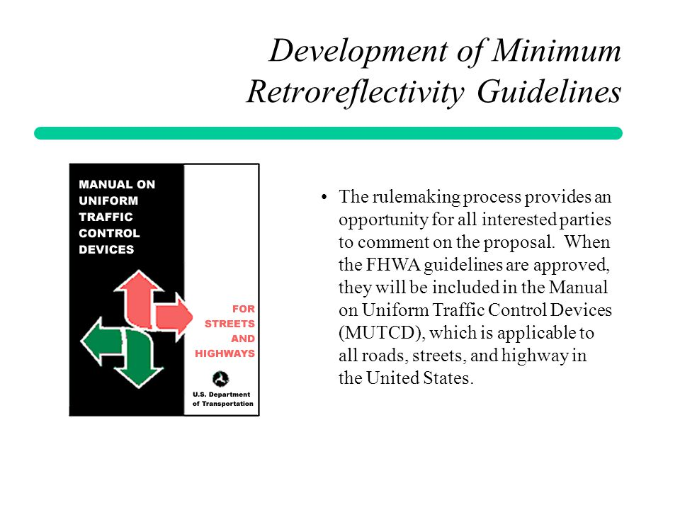 Development of Minimum Retroreflectivity Guidelines The rulemaking process provides an opportunity for all interested parties to comment on the propos